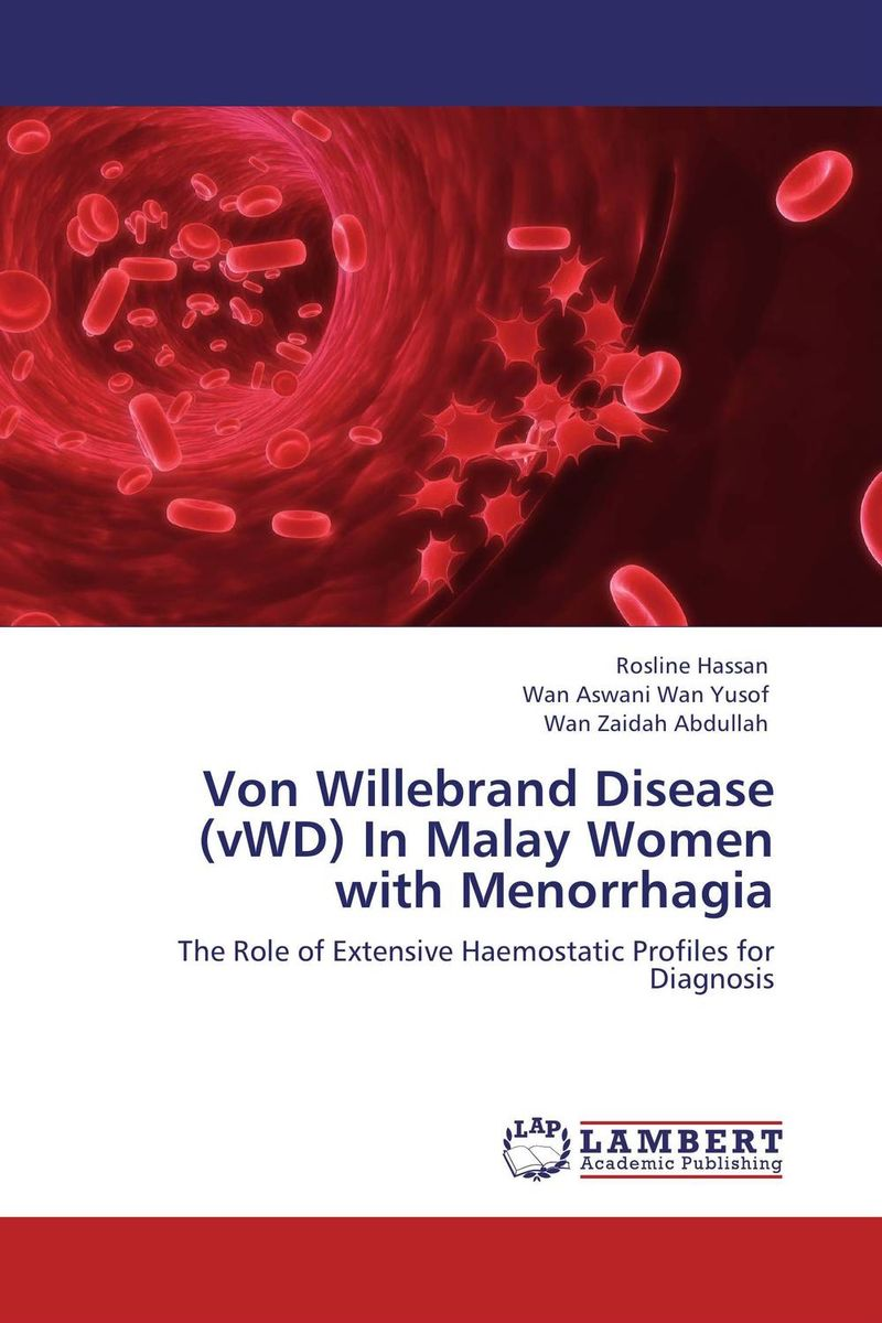 Von Willebrand Disease (vWD) In Malay Women with Menorrhagia victoria wapf the disease of chopin a comprehensive study of a lifelong suffering