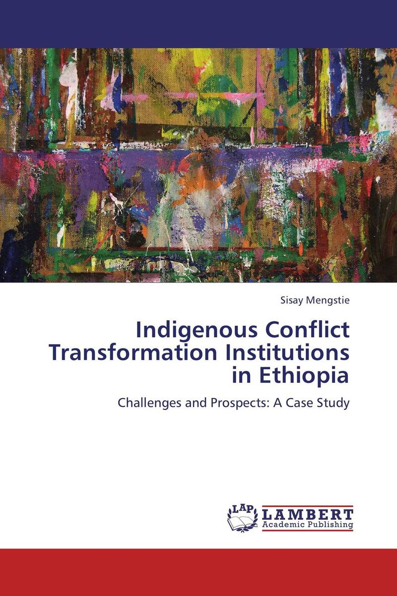 Indigenous Conflict Transformation Institutions in Ethiopia african indigenous institutions for conflict resolution