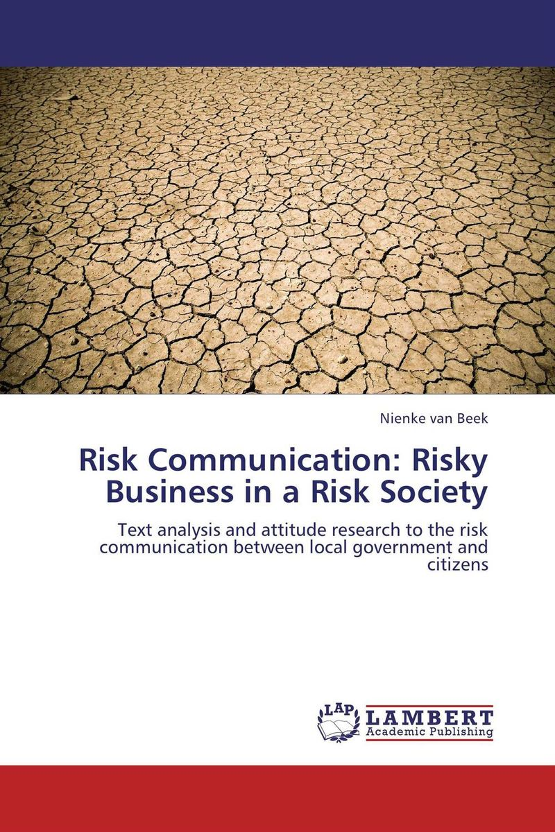 Risk Communication: Risky Business in a Risk Society risk communication risky business in a risk society