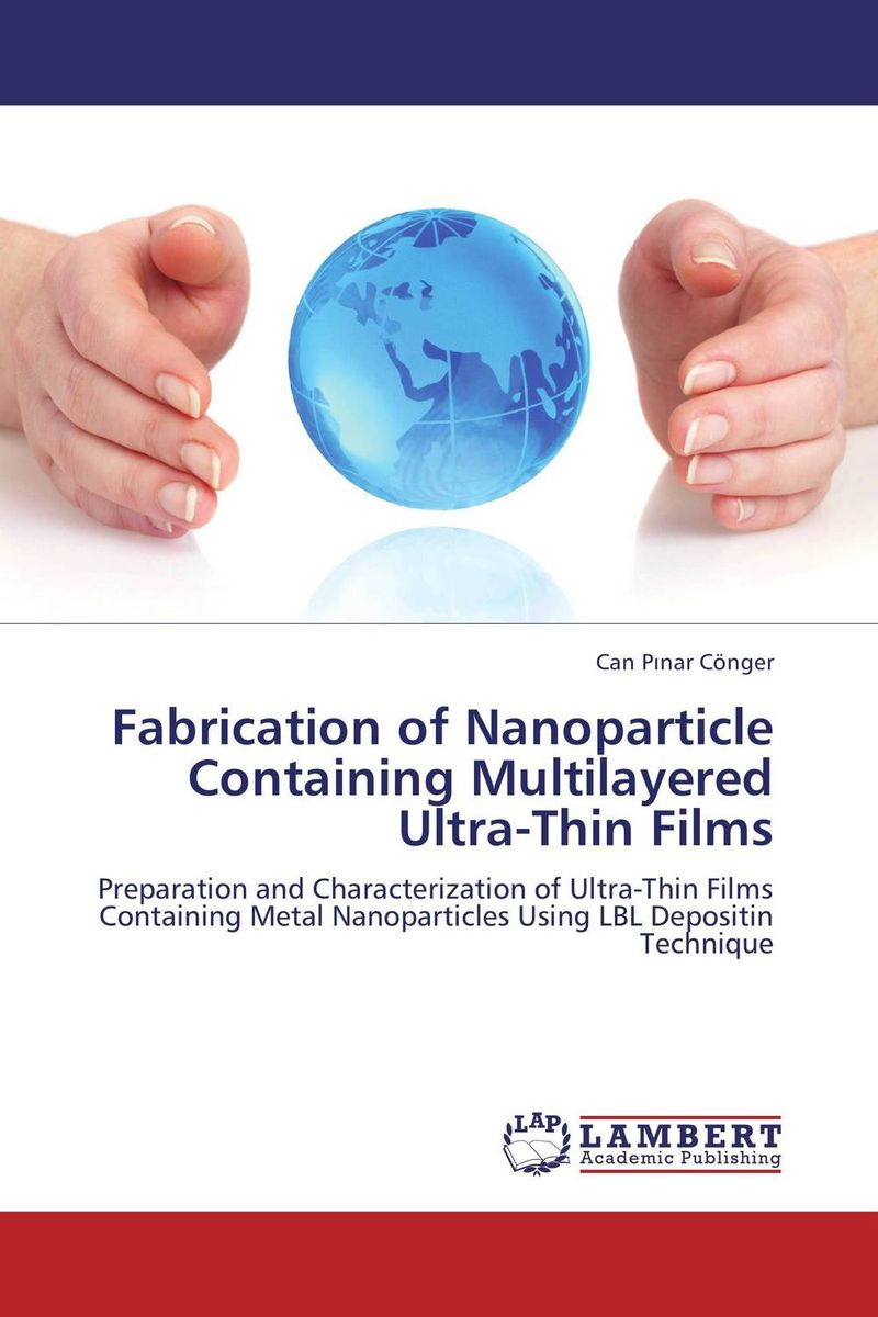 FABRICATION OF NANOPARTICLE CONTAINING MULTILAYERED ULTRA-THIN FILMS bulk and thin films cu1 xtlxba2cacu208 y superconductors