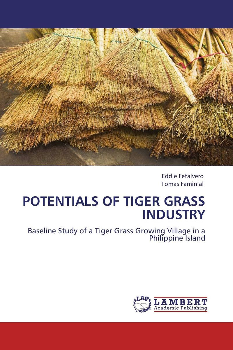 POTENTIALS OF TIGER GRASS INDUSTRY tiger in the smoke