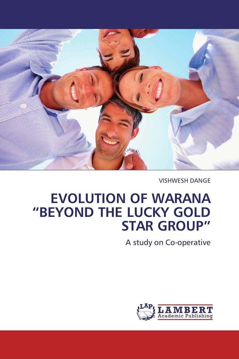 "EVOLUTION OF WARANA ""BEYOND THE LUCKY GOLD STAR GROUP"" the operative"