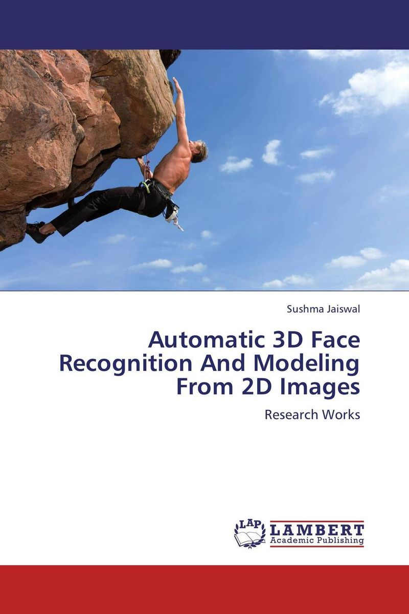Automatic 3D Face Recognition And Modeling From 2D Images computer vision in sports advances in computer vision and pattern recognition