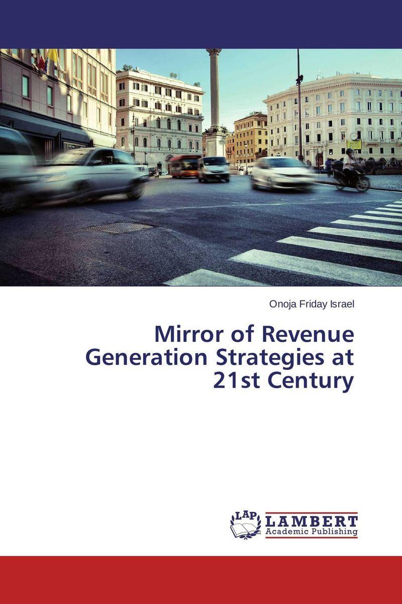 Mirror of Revenue Generation Strategies at 21st Century revenue law