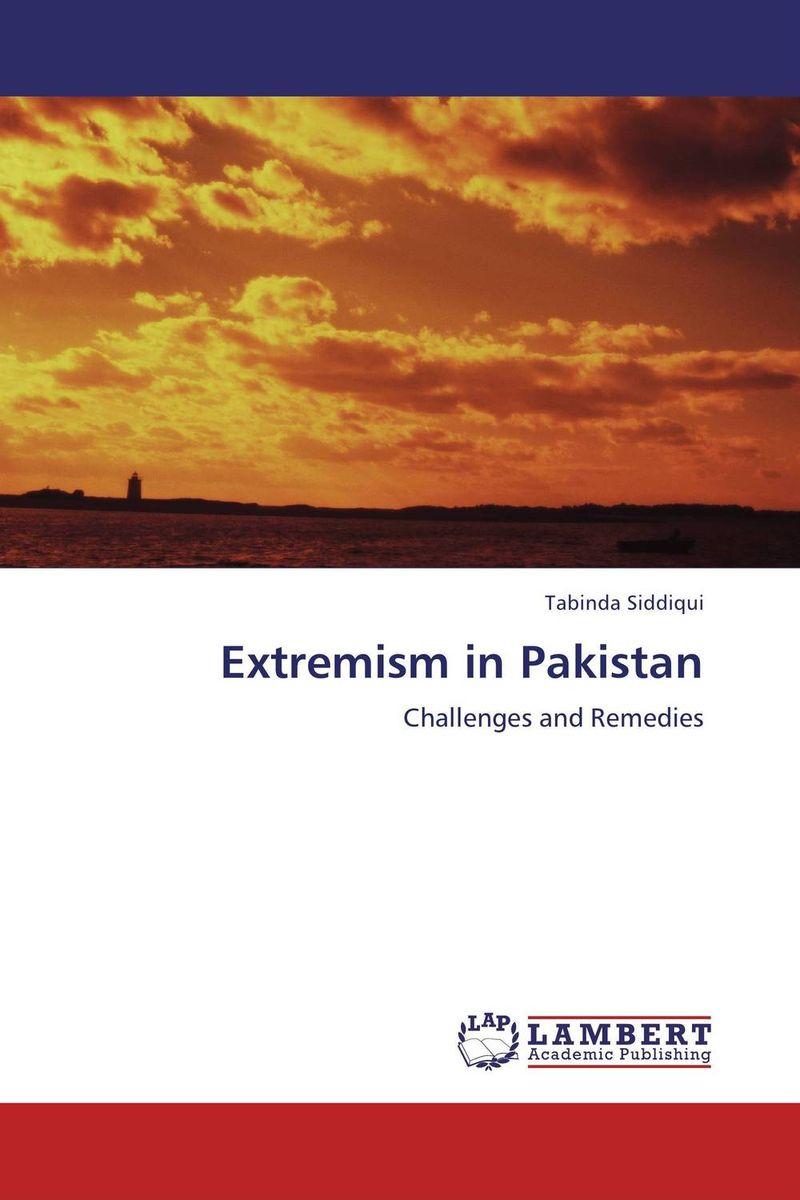 Extremism in Pakistan sadaf farooq pakistan s internal security issues and the role of military regimes