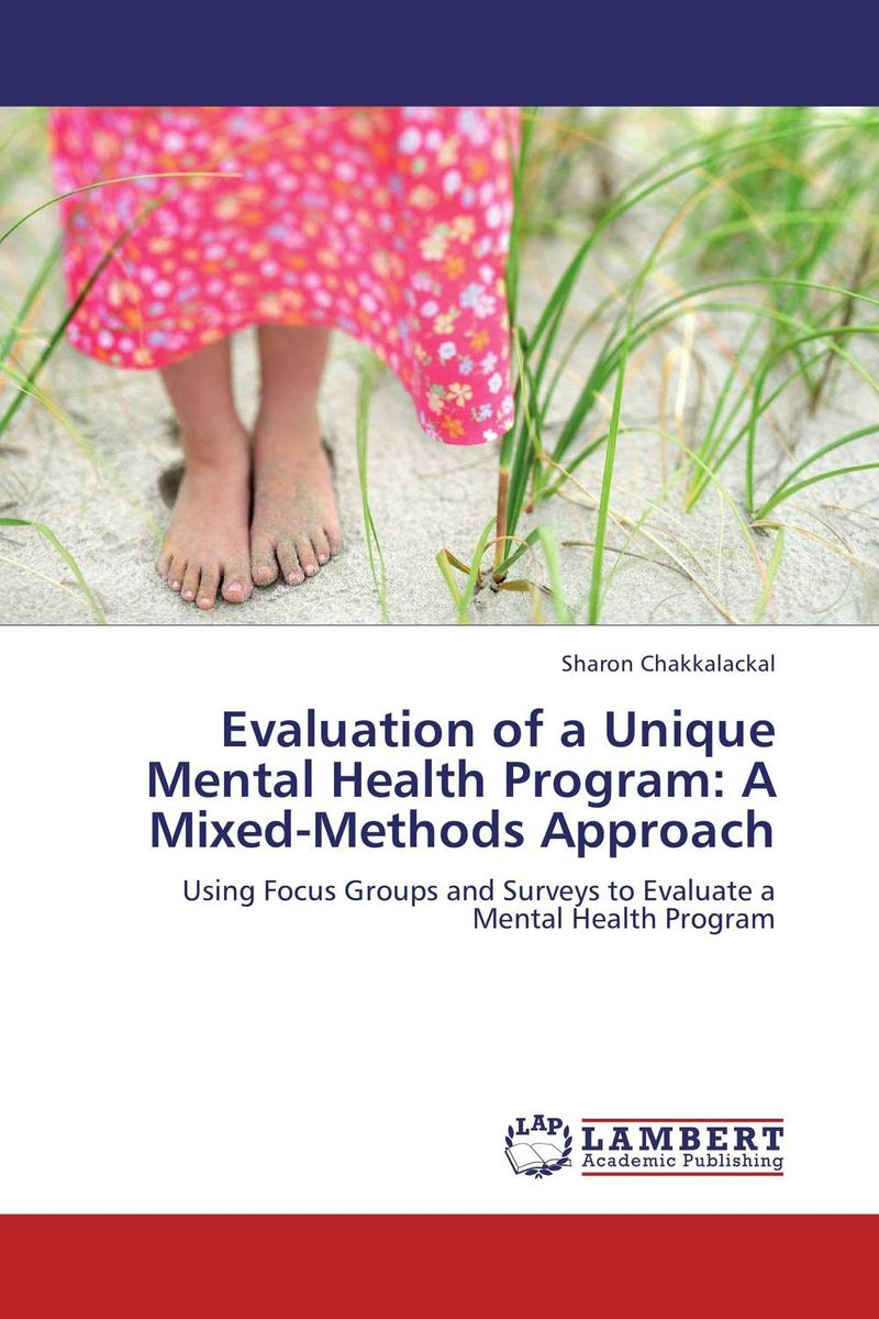 Evaluation of a Unique Mental Health Program: A Mixed-Methods Approach evaluation of tuberculosis dot program case detection and management
