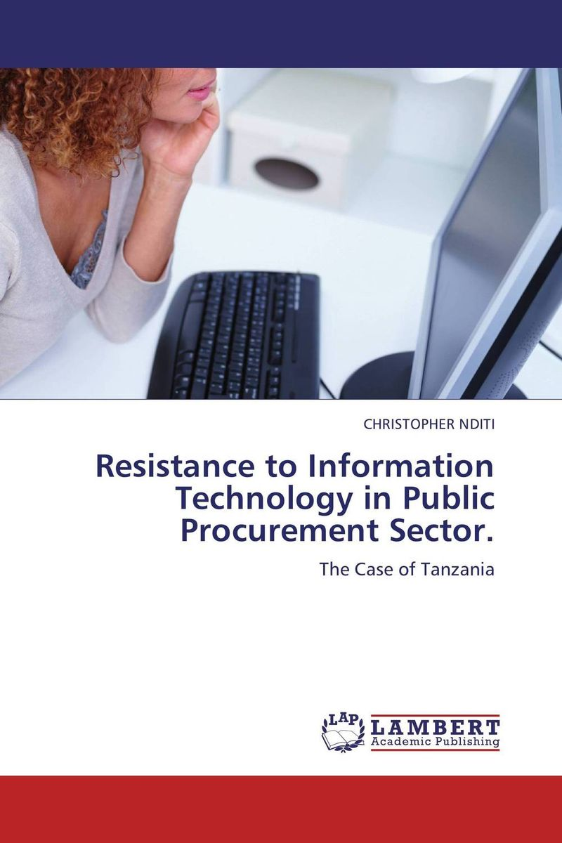 Resistance to Information Technology in Public Procurement Sector. technology based employee training and organizational performance