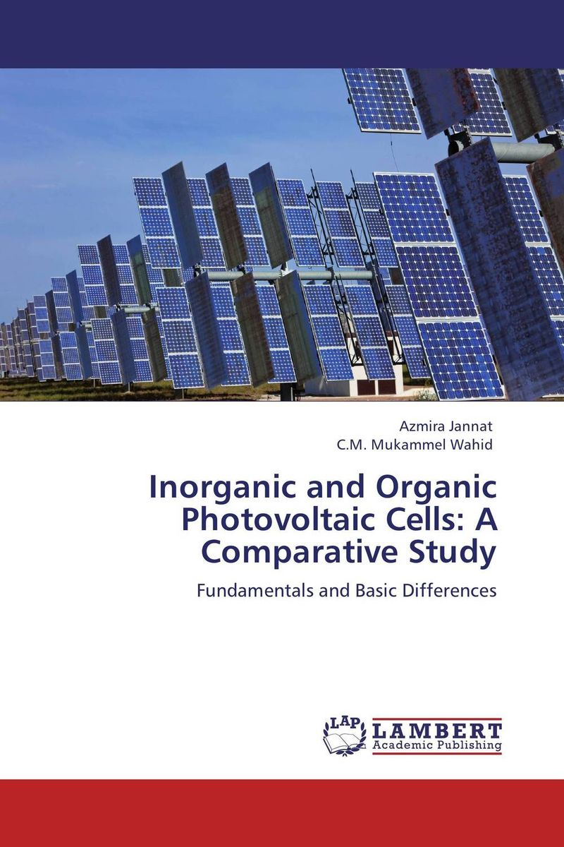 Inorganic and Organic Photovoltaic Cells: A Comparative Study solution processed organic solar cells