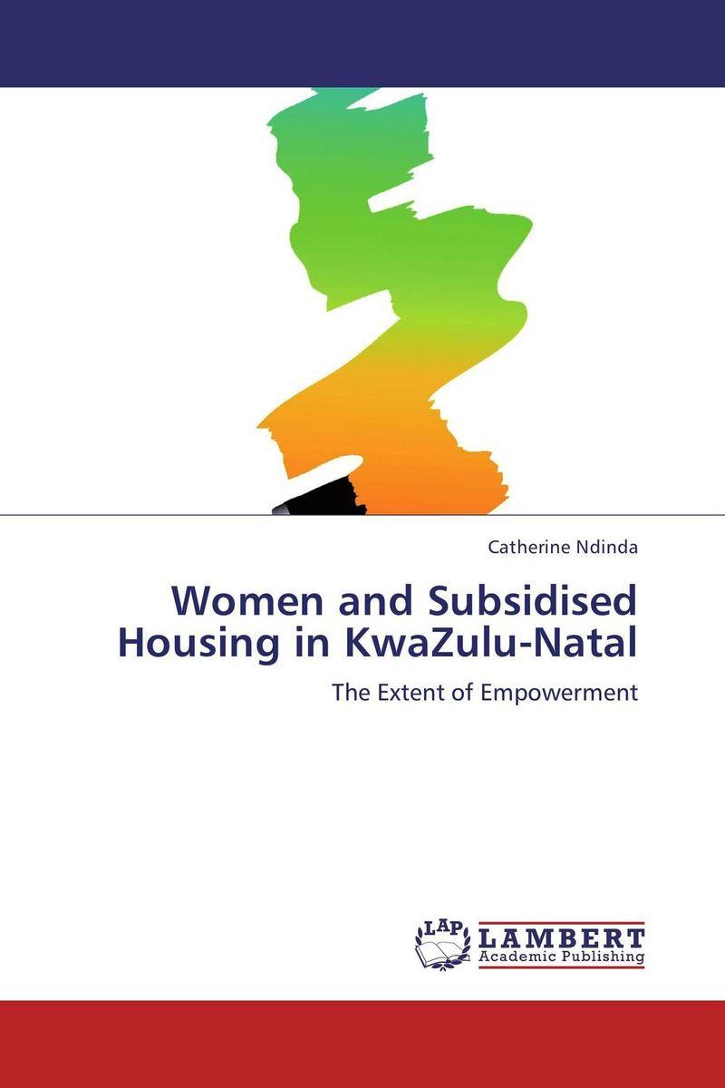 Women and Subsidised Housing in KwaZulu-Natal women and subsidised housing in kwazulu natal