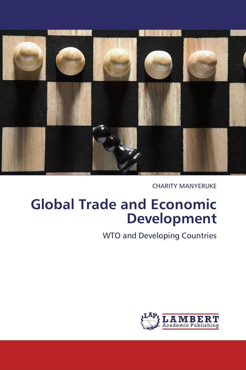 Global Trade and Economic Development development and the developing world