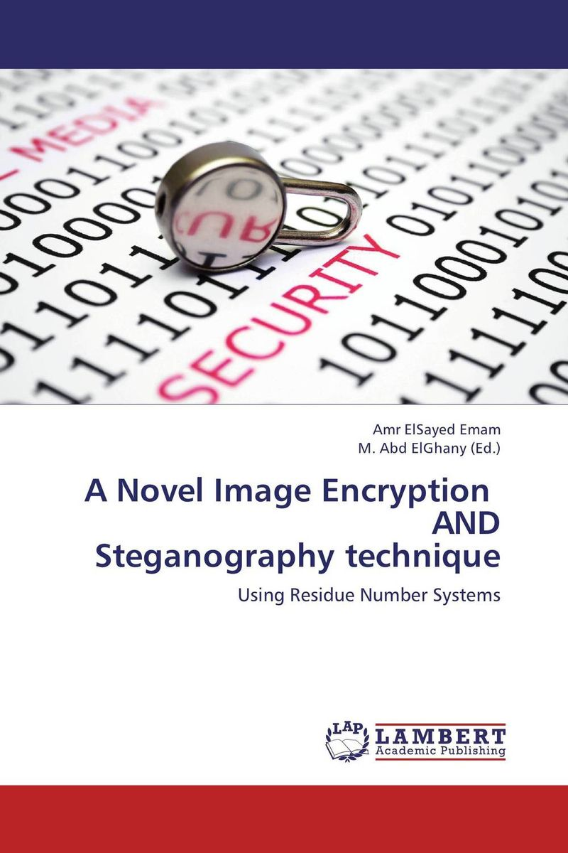 купить A Novel Image Encryption   AND  Steganography technique недорого