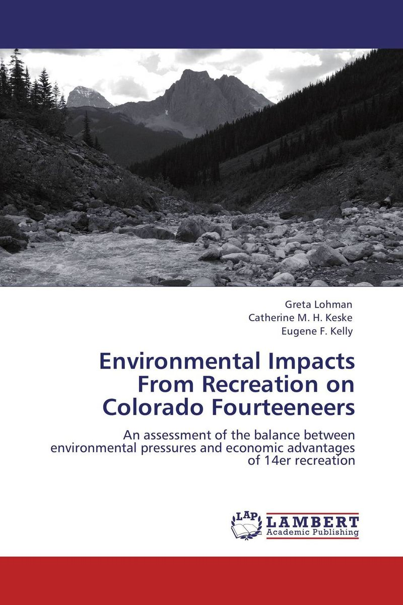 Environmental Impacts From Recreation on Colorado Fourteeneers an economic analysis of the environmental impacts of livestock grazing