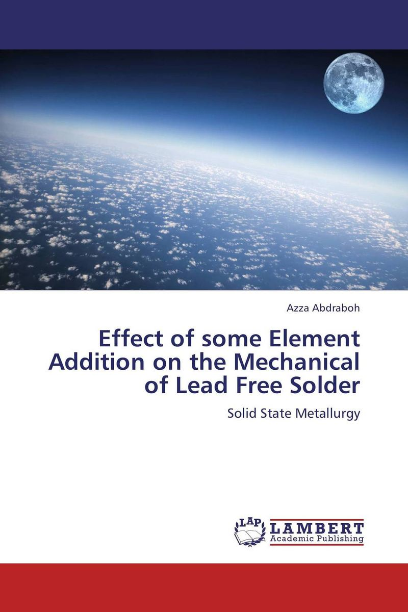 Effect of some Element Addition on the Mechanical of Lead Free Solder michael silaev the kinetic investigation of the free radical addition