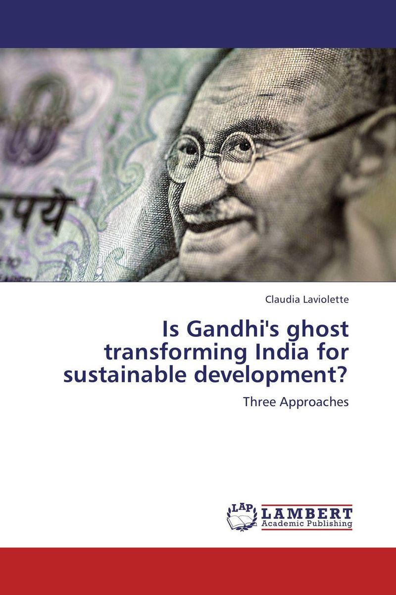 Is Gandhi's ghost transforming India for sustainable development?