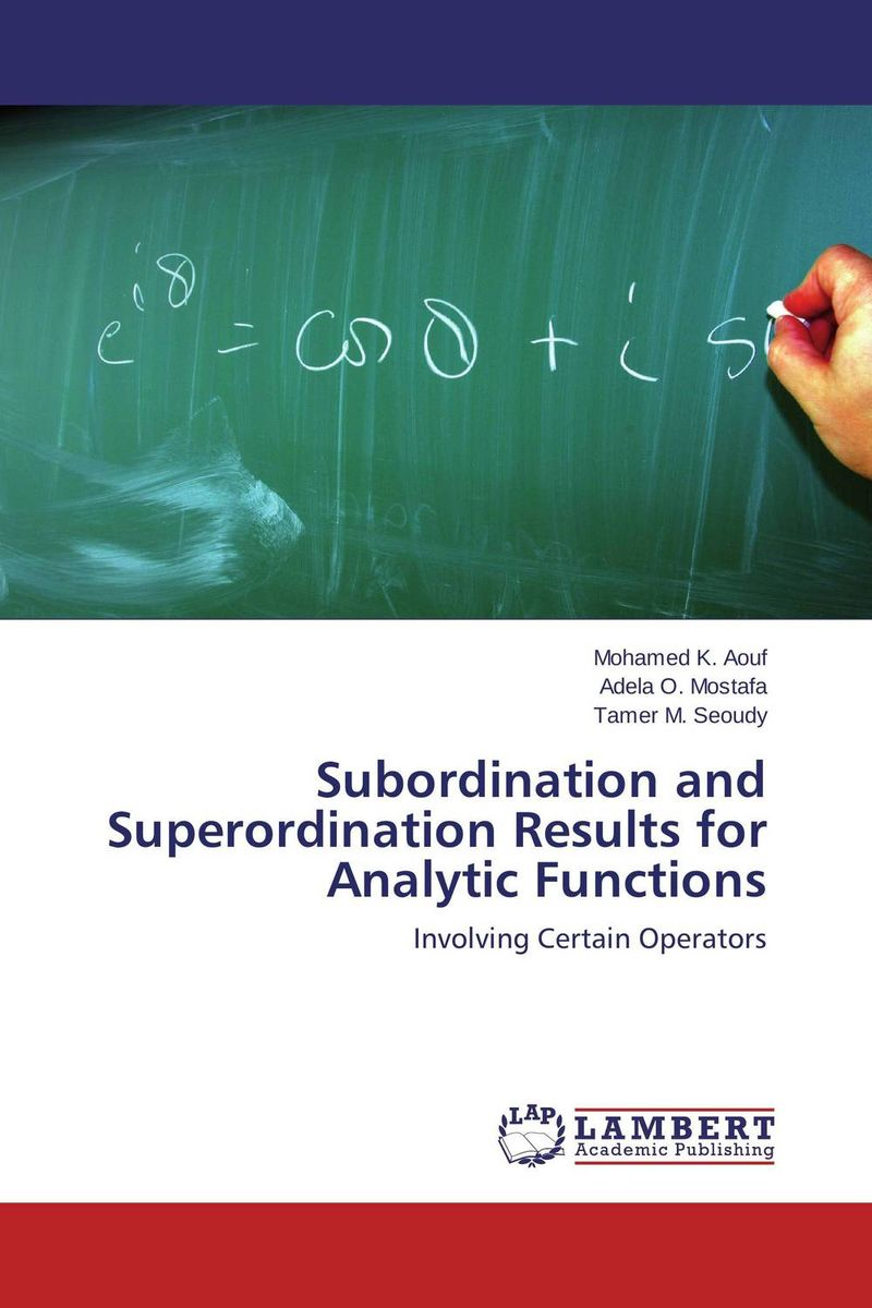 Subordination and Superordination Results for Analytic Functions special classes of analytic functions and their properties
