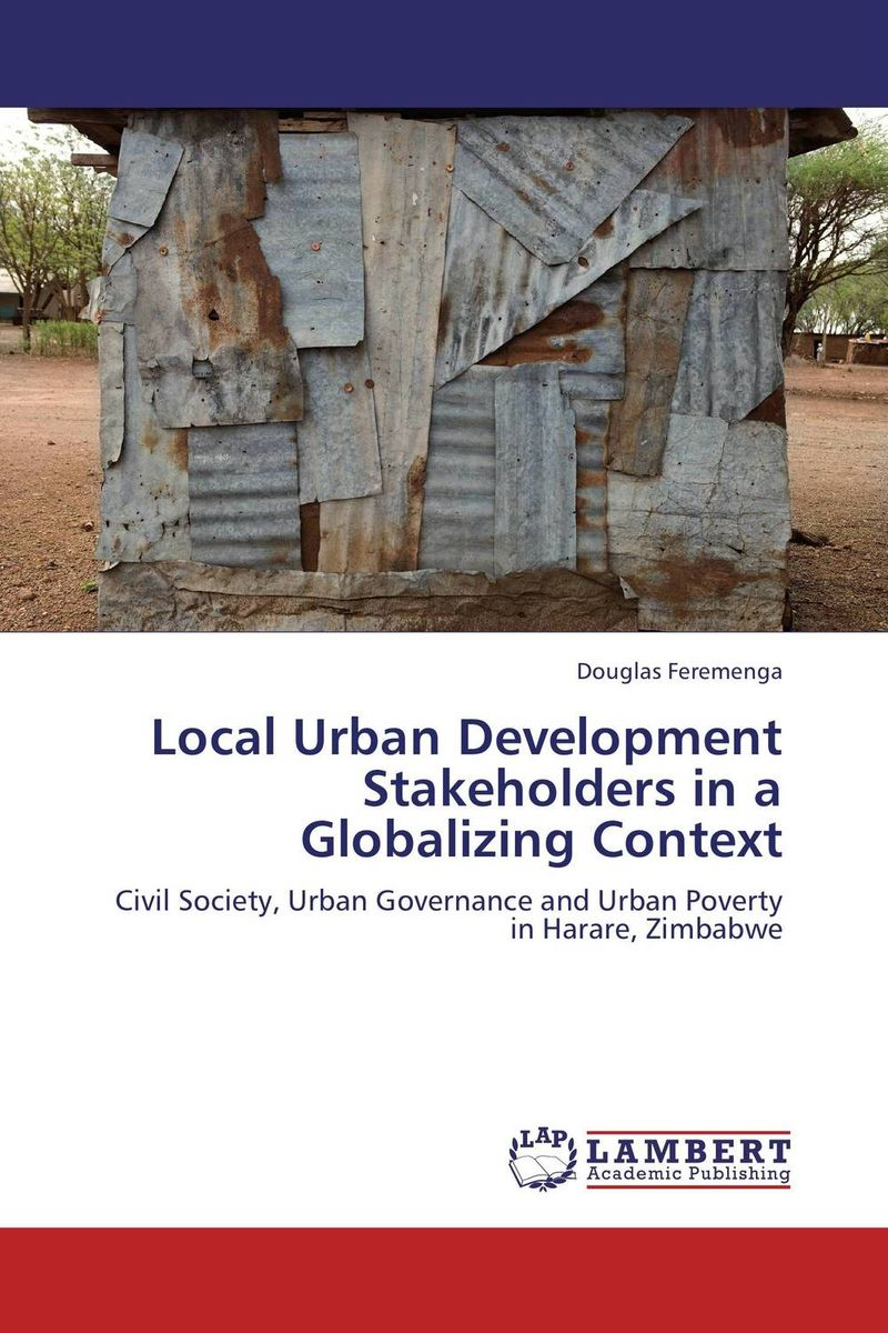 Local Urban Development Stakeholders in a Globalizing Context the demands of liberty – civil society in france since the revolution