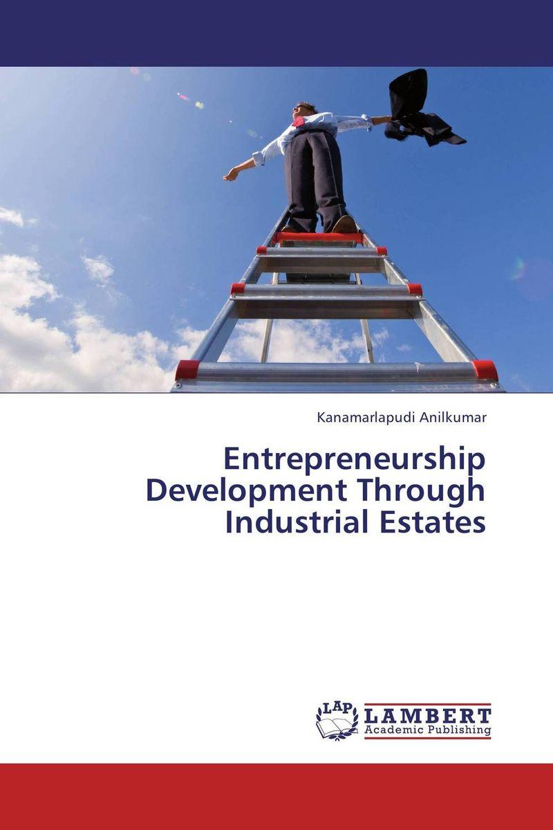 Entrepreneurship Development Through Industrial Estates sukanta biswas and arunasis goswami women entrepreneurship development through dairy farming in w b india