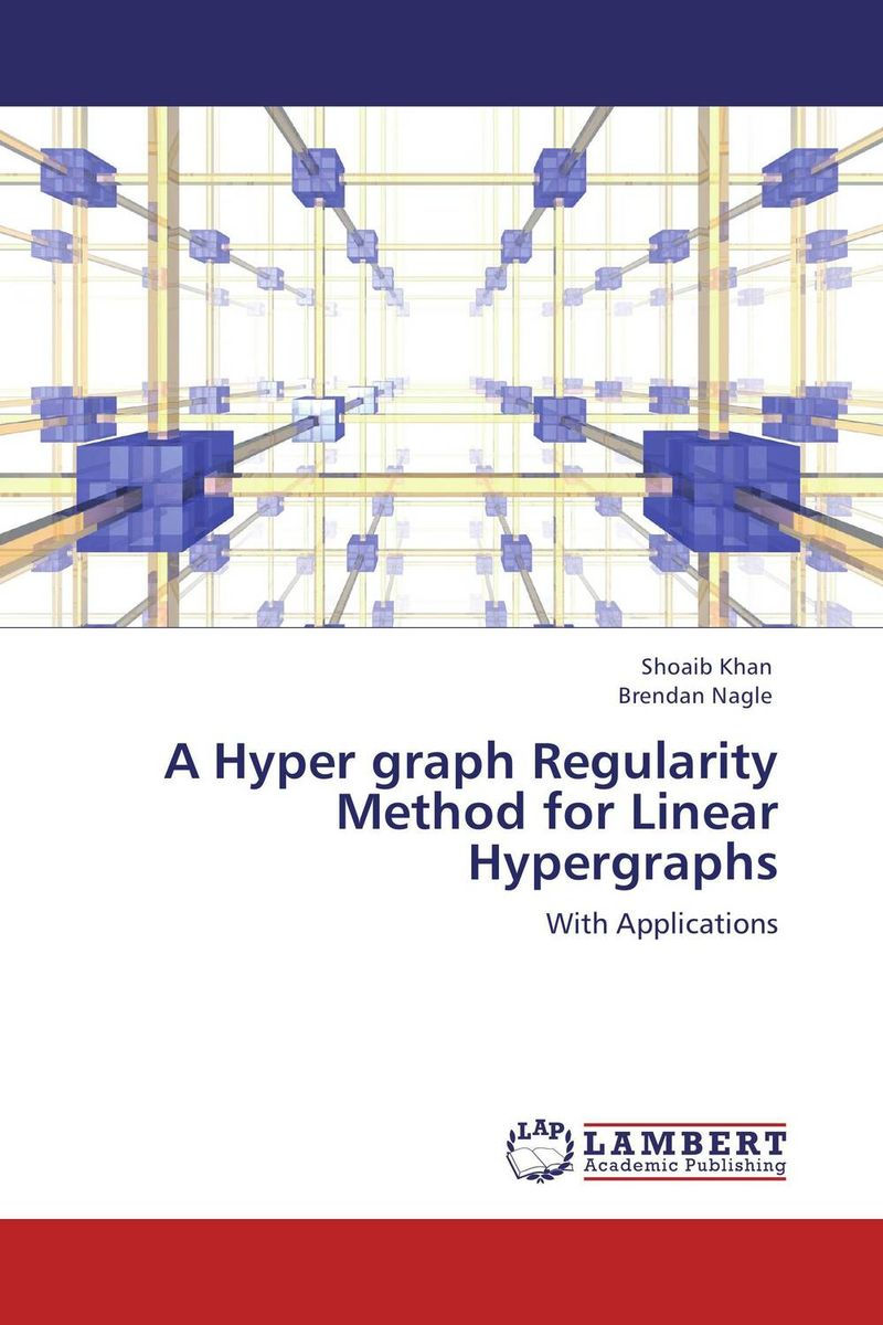 A Hyper graph Regularity Method for Linear Hypergraphs advances in graph theory 3