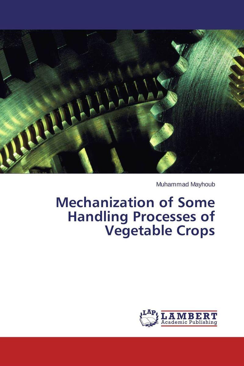 Mechanization of Some Handling Processes of Vegetable Crops