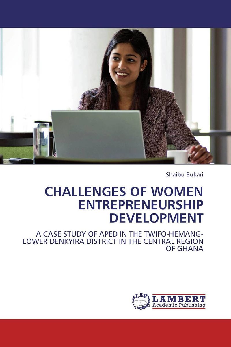 CHALLENGES OF WOMEN ENTREPRENEURSHIP DEVELOPMENT john dearie where the jobs are entrepreneurship and the soul of the american economy