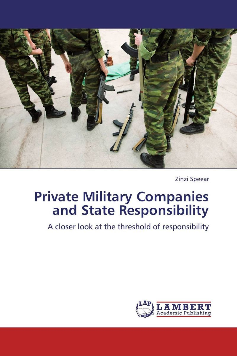 Private Military Companies and State Responsibility affair of state an