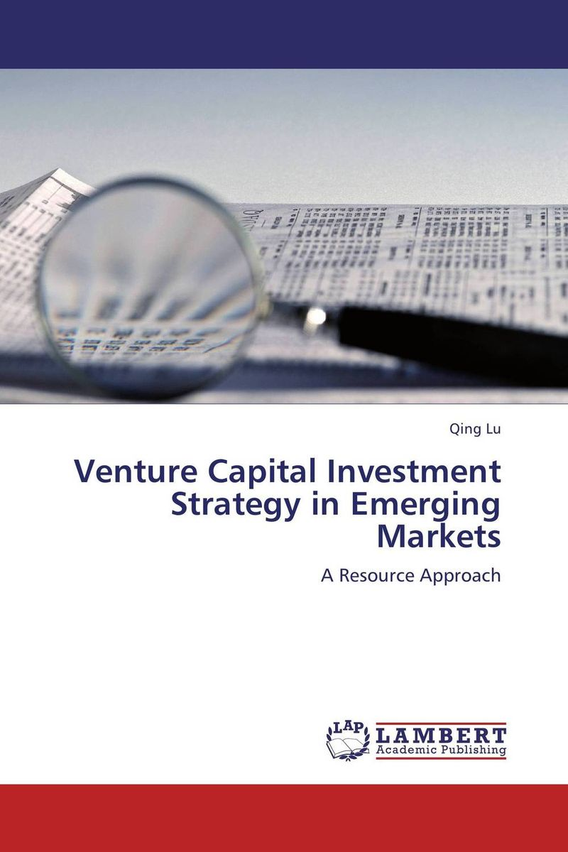 Venture Capital Investment Strategy in Emerging Markets alexander haislip essentials of venture capital