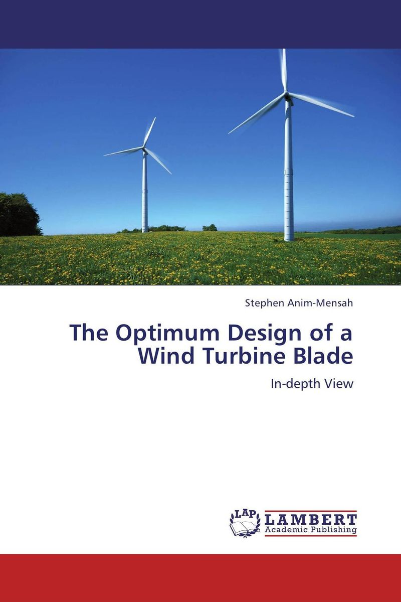 The Optimum Design of a Wind Turbine Blade fabrication of a wind turbine with different pitch angle of the blade