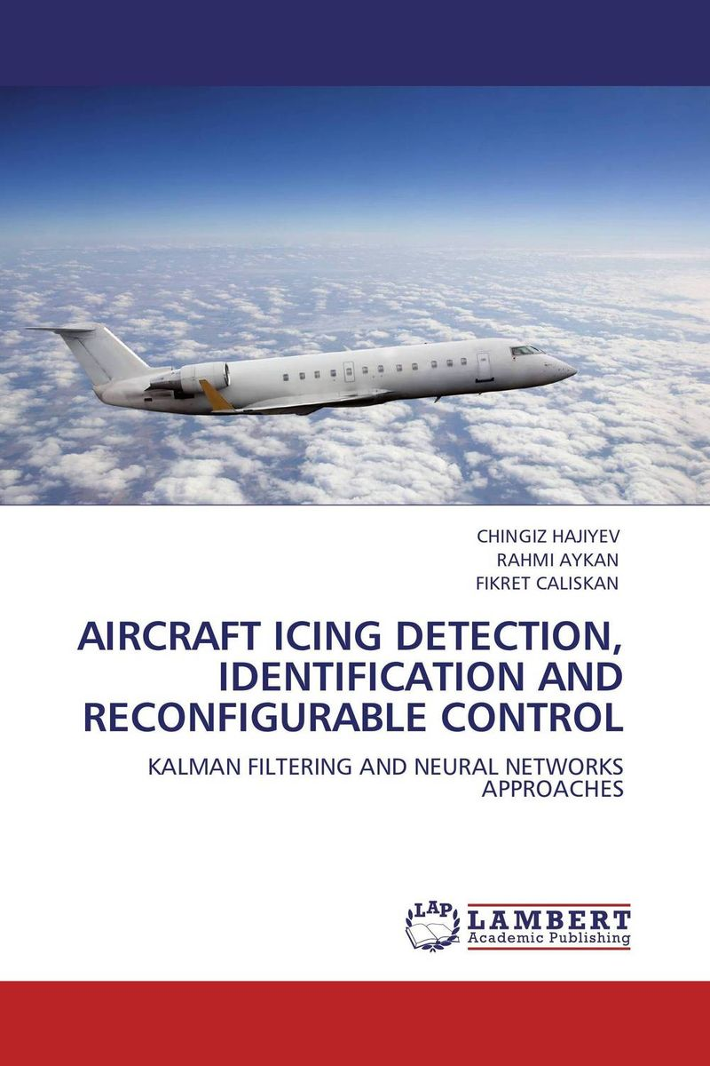 AIRCRAFT ICING DETECTION, IDENTIFICATION AND RECONFIGURABLE CONTROL tigabu dagne akal constructing predictive model for network intrusion detection