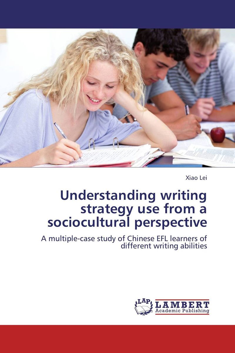 Understanding writing strategy use from a sociocultural perspective