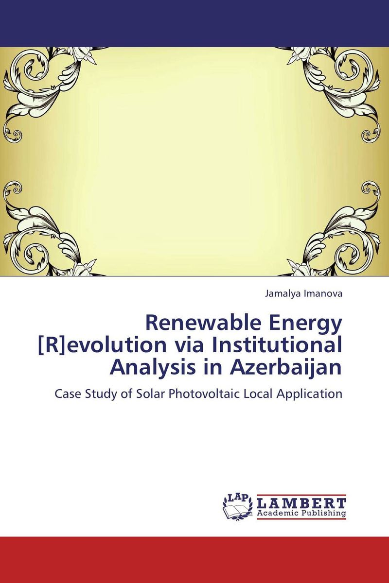 Renewable Energy [R]evolution via Institutional Analysis in Azerbaijan недорго, оригинальная цена