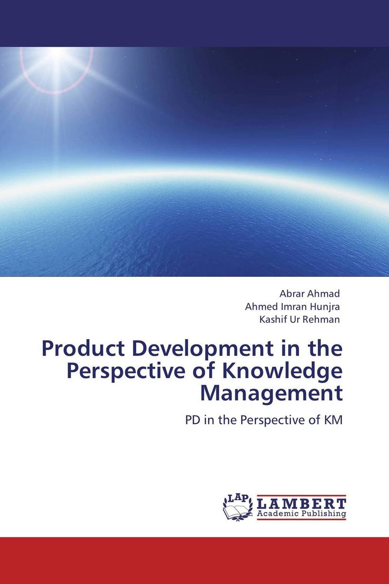 Product Development in the Perspective of Knowledge Management product development practices that matter