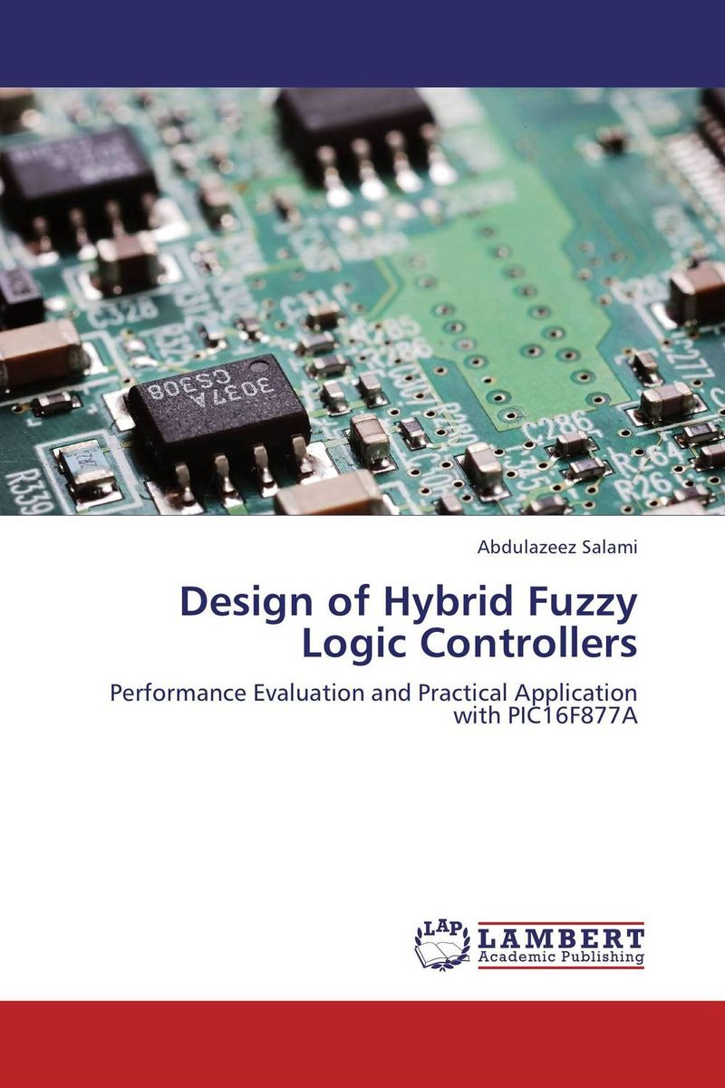 Design of Hybrid Fuzzy Logic Controllers design and development of fuzzy controllers for mimo systems