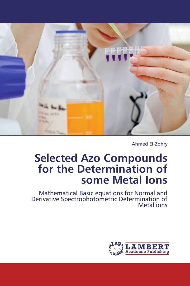 Selected Azo Compounds for the Determination of some Metal Ions rakesh kumar amrit pal singh and sangeeta obrai computational and solution studies of cu ii ions with podands