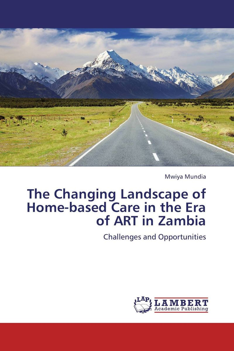 The Changing Landscape of Home-based Care in the Era of ART in Zambia physical therapy care for people living with hiv aids