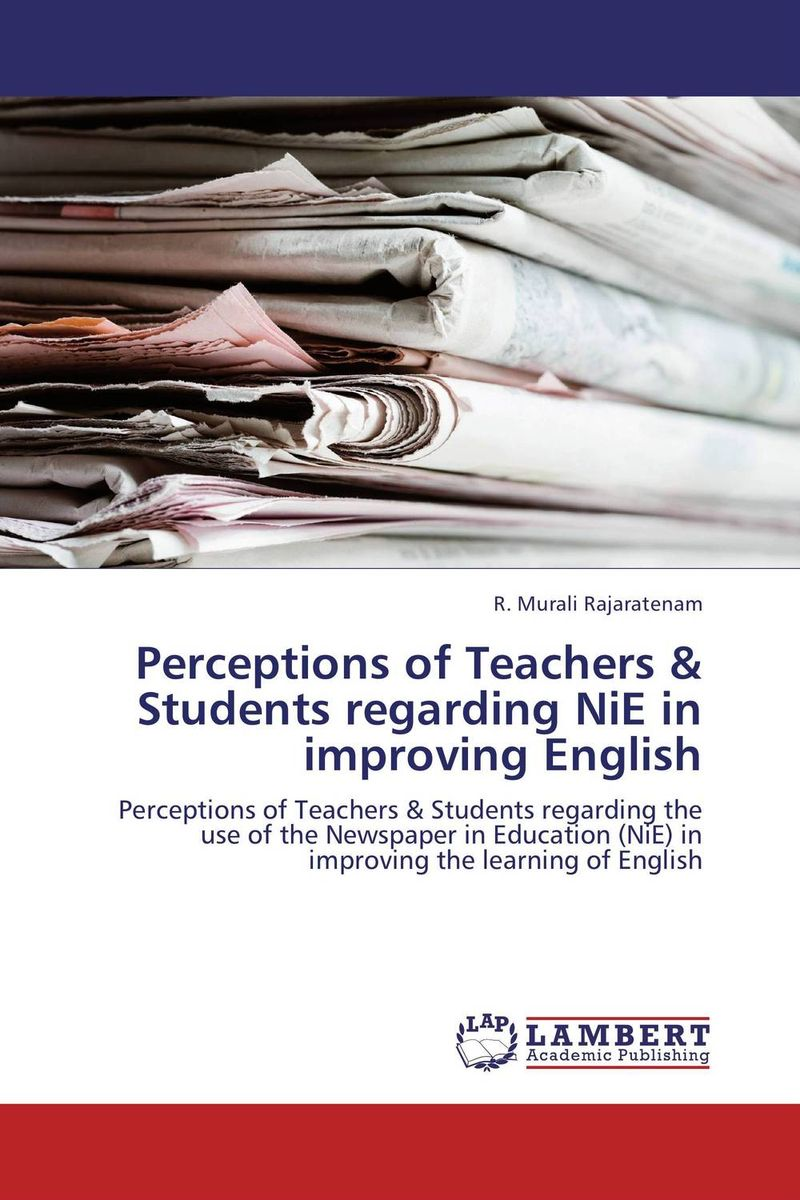 Perceptions of Teachers & Students regarding NiE in improving English lisa kohne two way language immersion students how they fare in secondary school