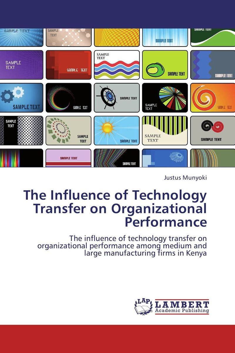 The Influence of Technology Transfer on Organizational Performance technology based employee training and organizational performance