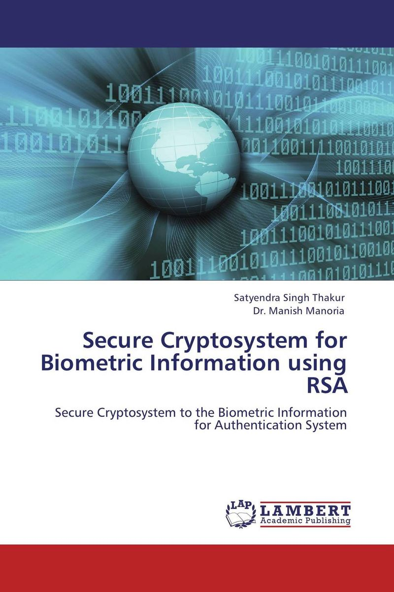 Secure Cryptosystem for Biometric Information using RSA performance evaluation of cryptographic algorithms