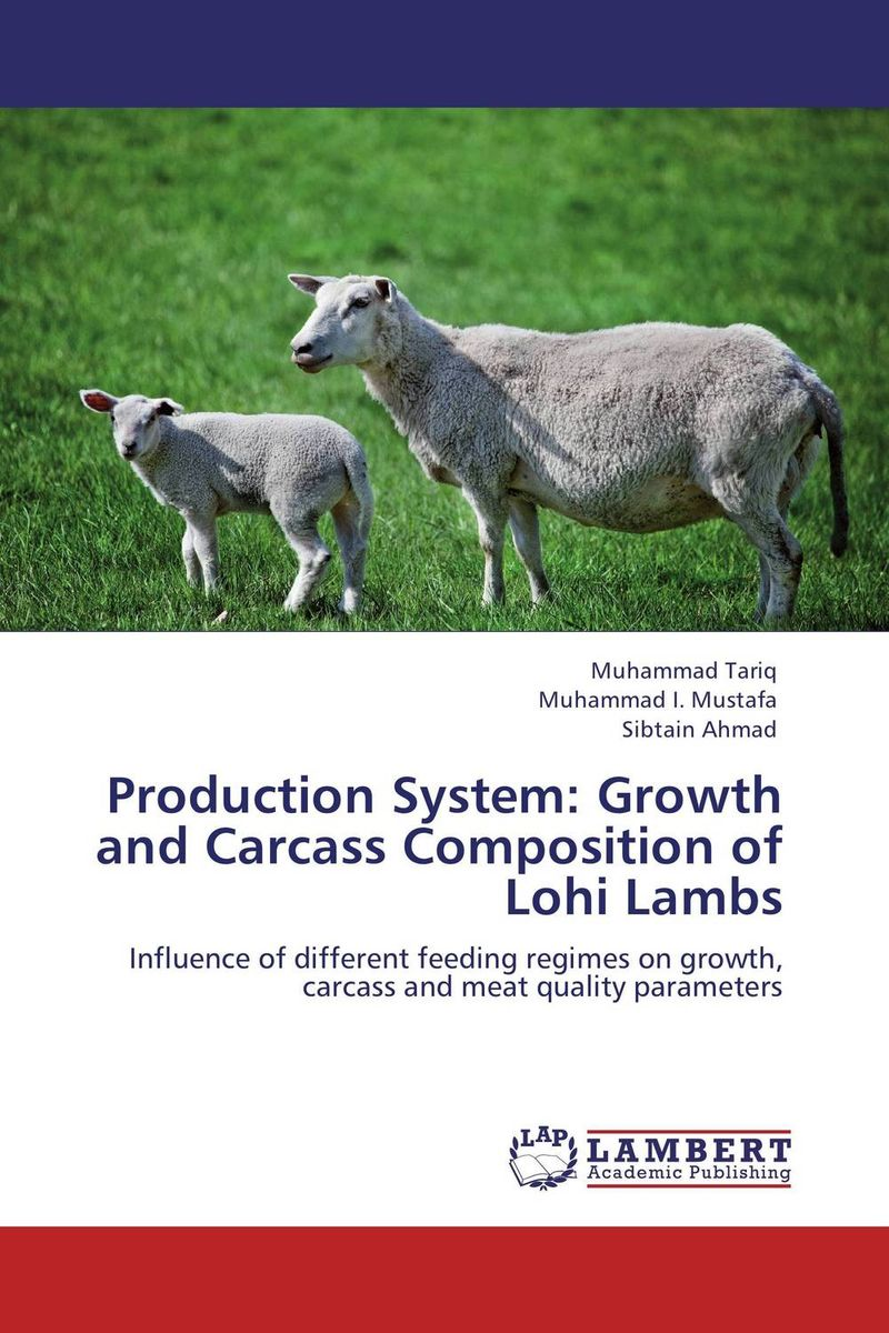 Production System: Growth and Carcass Composition of Lohi Lambs hifz ul rahman jalees ahmed bhatti and muhammad saadullah effect of processed alfalfa on the performance of lohi lambs
