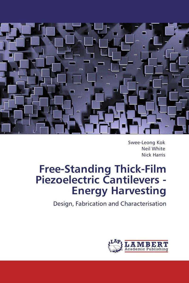 Free-Standing Thick-Film Piezoelectric Cantilevers -Energy Harvesting standing in for lincoln green