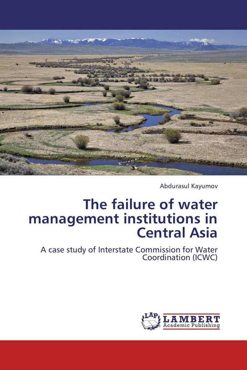 The failure of water management institutions in Central Asia the failure of economic nationalism in slovenia s transition