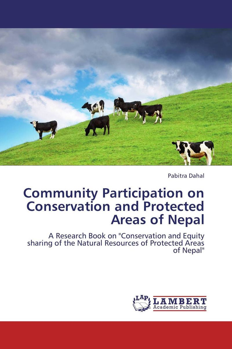 Community Participation on Conservation and Protected Areas of Nepal conflicts in forest resources usage and management