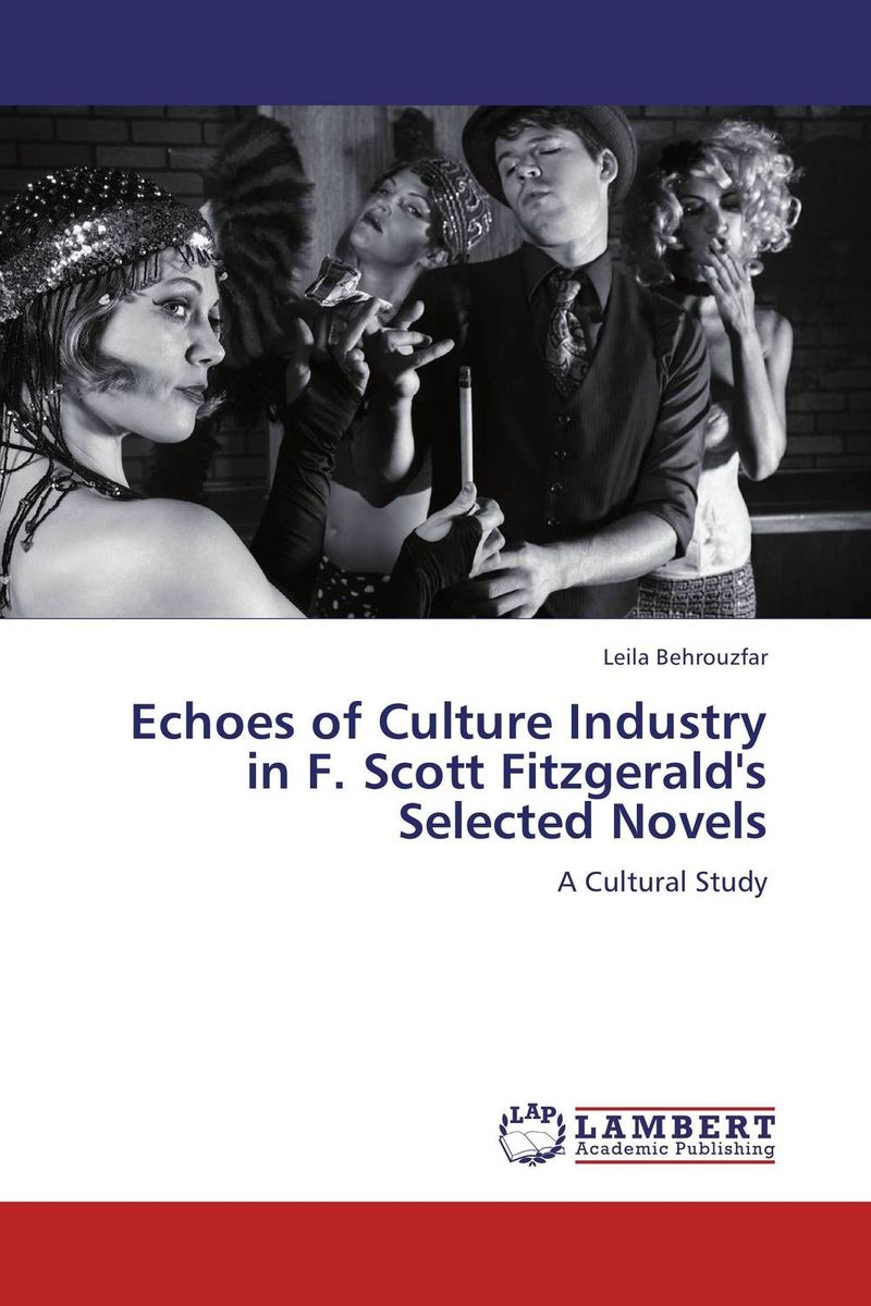 Echoes of Culture Industry in F. Scott Fitzgerald's Selected Novels selected novels of george eliot