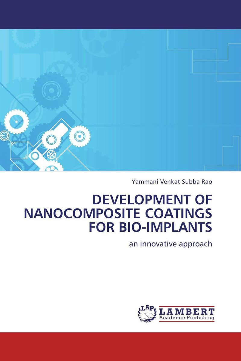 DEVELOPMENT OF NANOCOMPOSITE COATINGS FOR BIO-IMPLANTS atamjit singh pal paramjit kaur khinda and amarjit singh gill diagnostic aspects and treatment planning in implants