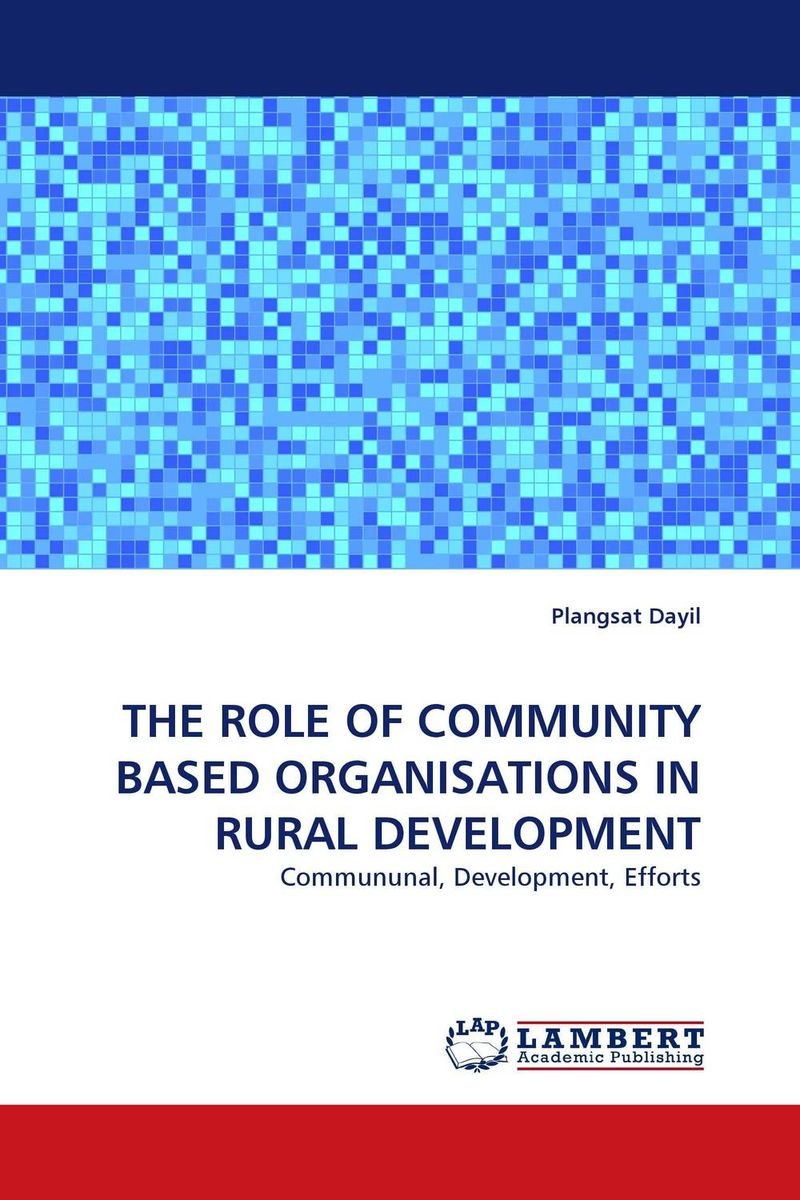 THE ROLE OF COMMUNITY BASED ORGANISATIONS IN RURAL DEVELOPMENT lawrence maumbi michelo analysis of nongovernmental organisation in rural development