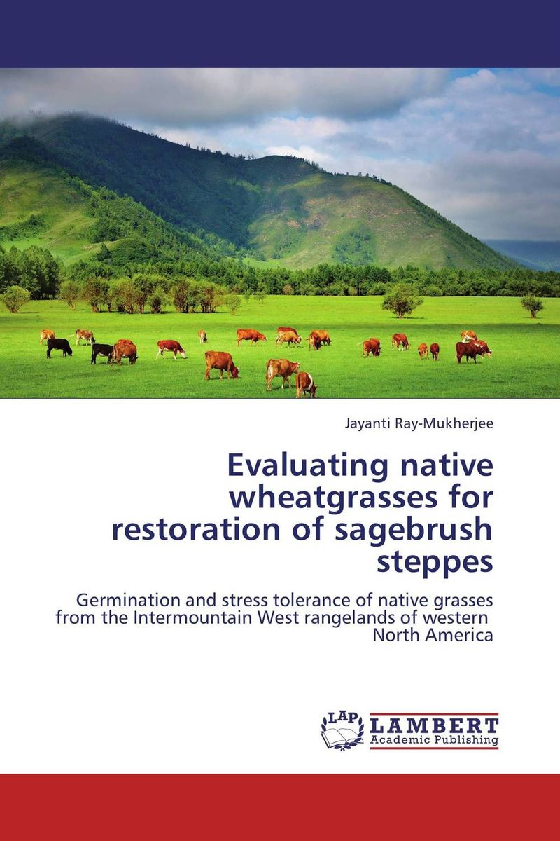 Evaluating native wheatgrasses for restoration of sagebrush steppes evaluating communicative materials