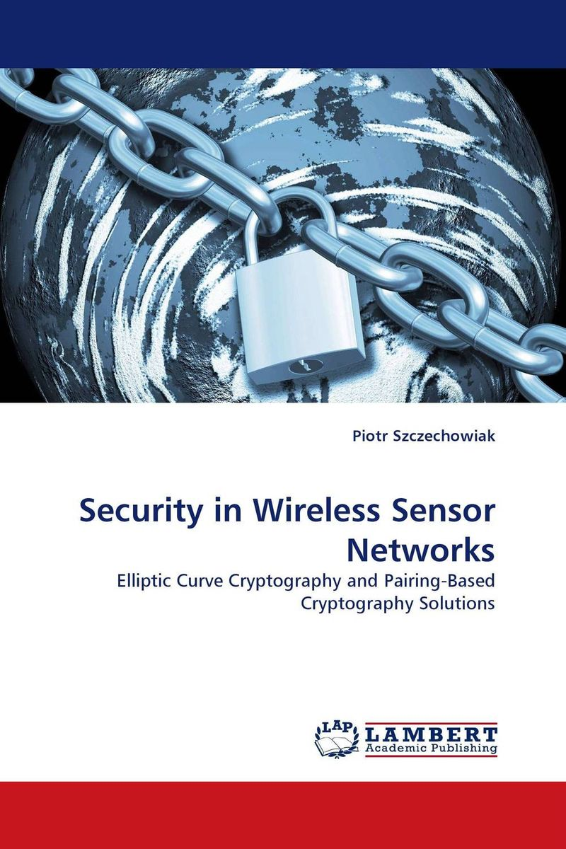 Security in Wireless Sensor Networks lightweight and robust security for applications in internet of things
