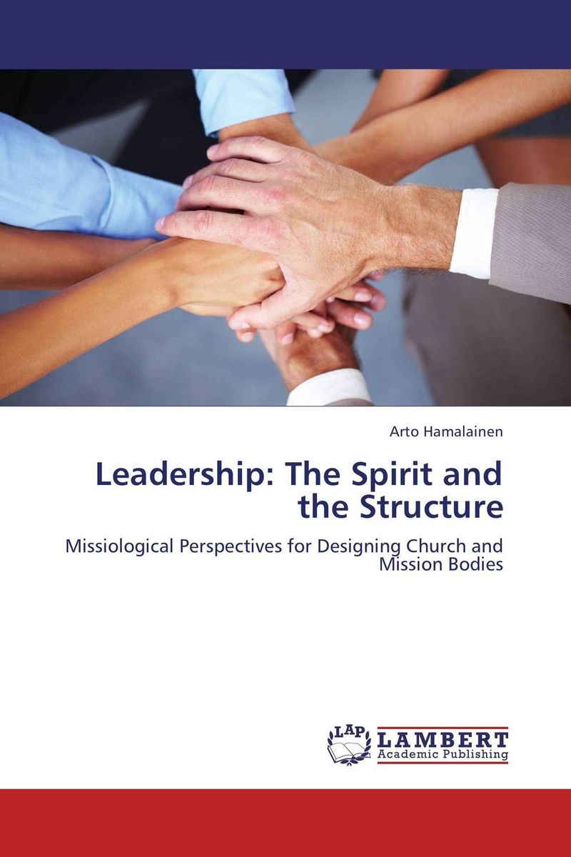 Leadership: The Spirit and the Structure leadership the spirit and the structure