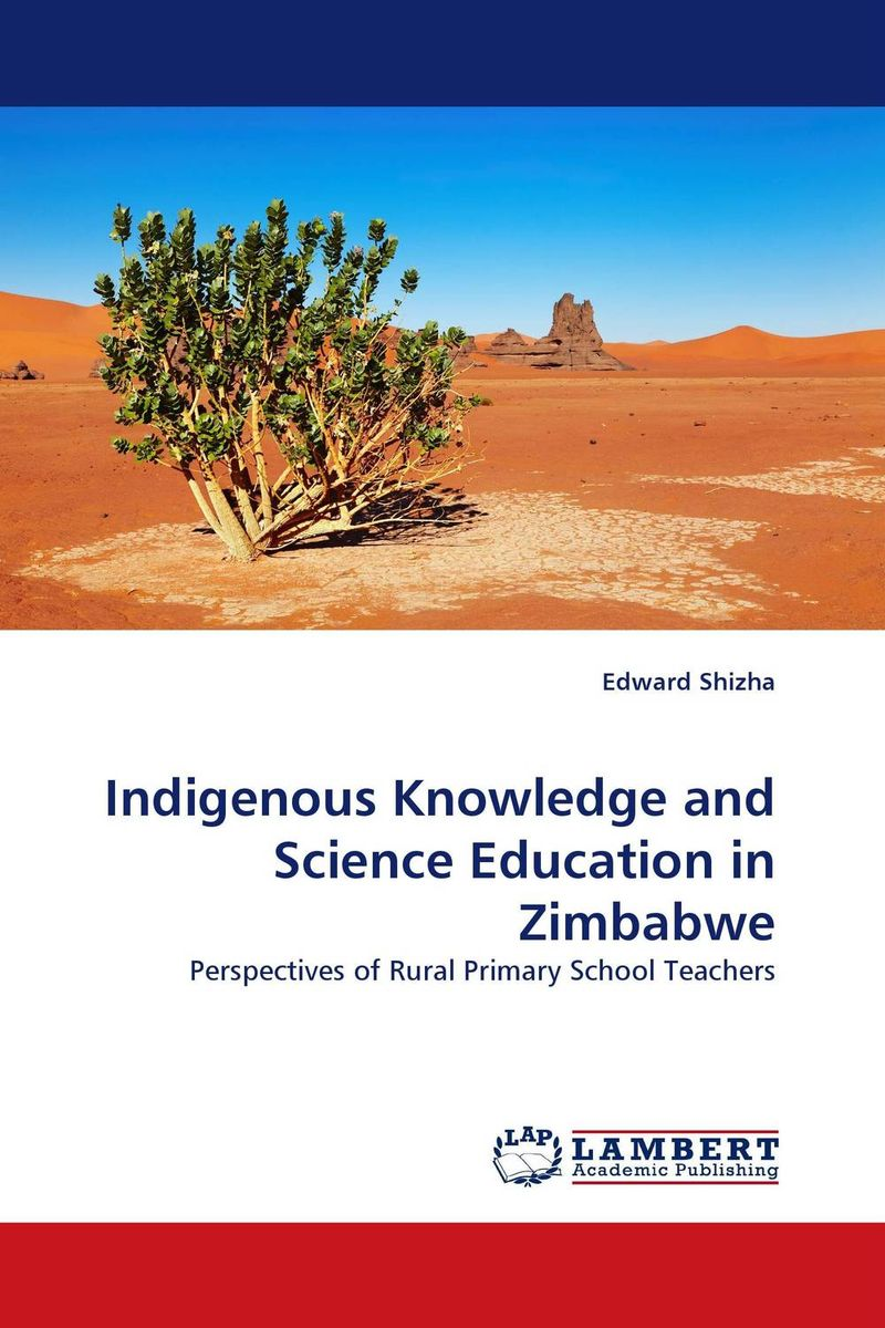 Indigenous Knowledge and Science Education in Zimbabwe what are behind the science parks and business incubators in china