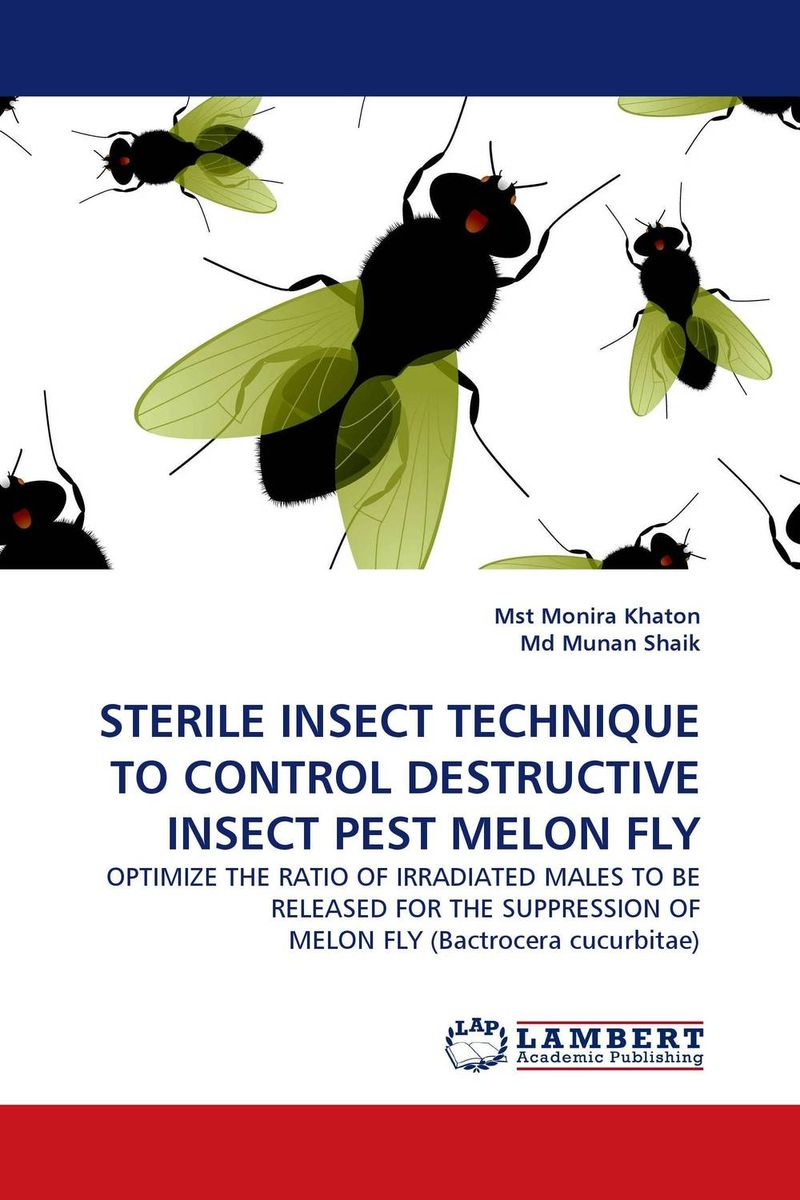 STERILE INSECT TECHNIQUE TO CONTROL DESTRUCTIVE INSECT PEST MELON FLY fatal misconception – the struggle to control world population