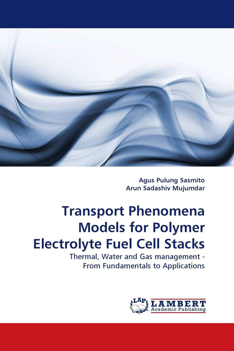 Transport Phenomena Models for Polymer Electrolyte Fuel Cell Stacks cell stack and system modelling